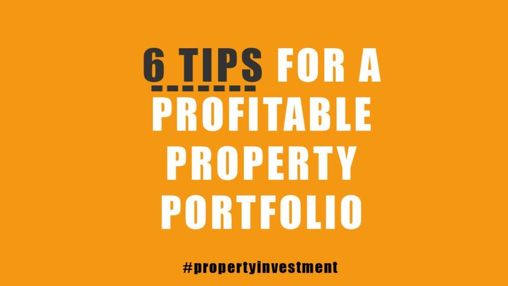 6 TIPS: to a profitable property portfolio