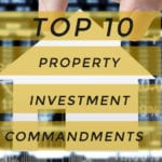 The 10 property investment commandments